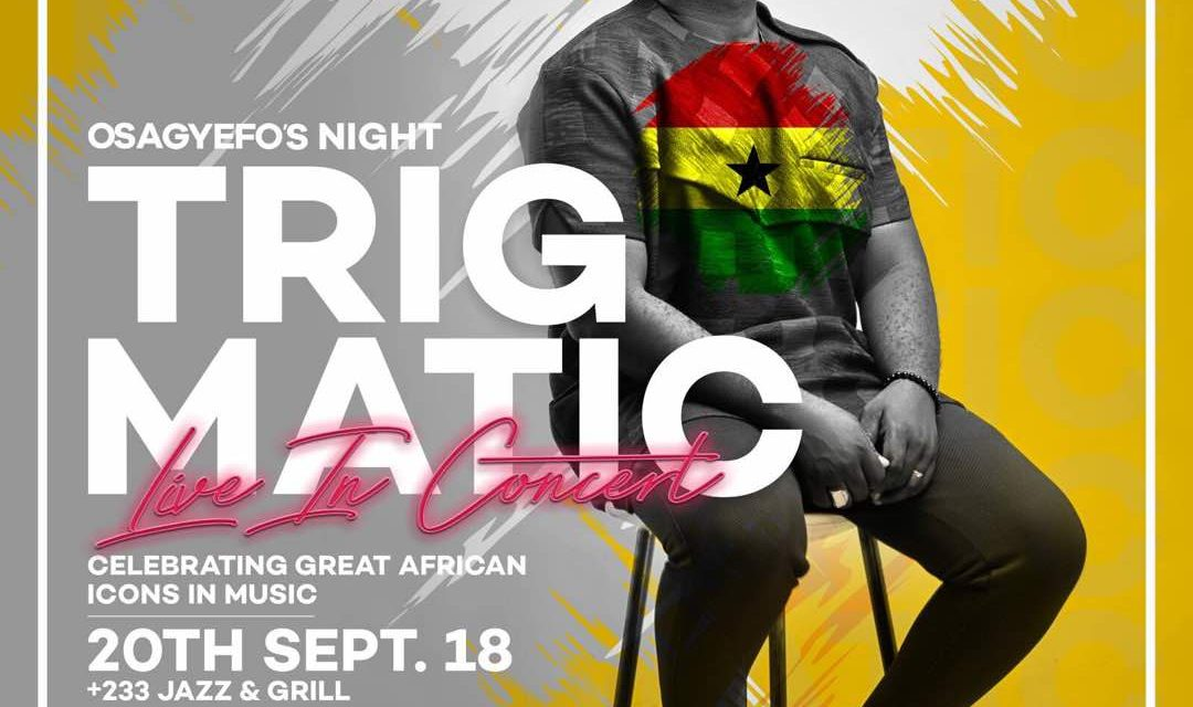 Trigmatic celebrates Nkrumah with Concert – Osagyefo's Night