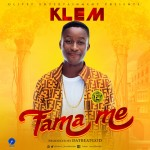 Klem (@Klem_World) Releases New Single 'Fa Ma Me'