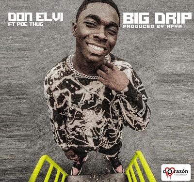 Don Elvi Feat Poe Thug — Big Drip (Prod By Apya)